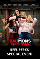Reel Perks Special Event: A Bad Moms Christmas